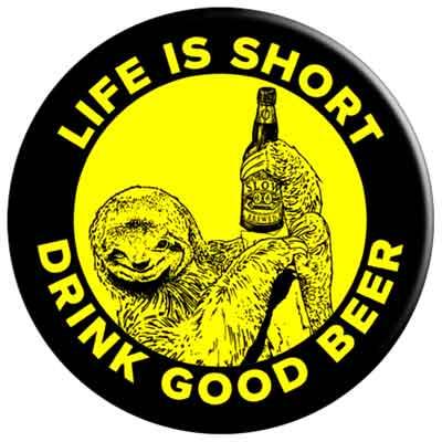 Life is short drink good beer